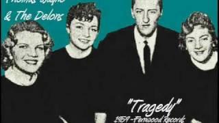 Tragedy ~ Thomas Wayne & The Delons (1958) (alternate)