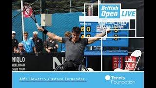 Alfie Hewett v Gustavo Fernandez | MS FINAL | British Open Wheelchair Tennis 2017