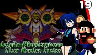 Luigi's Misadventures: Tsux Namine Factor #19