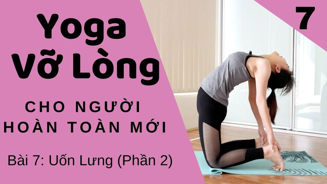 Yoga Cho Người Mới Tập - Bài 6: Mẹo Uốn Lưng Mềm Dẻo | Hola Yoga