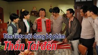 Phim TVB: Tóm lược nội dung bộ phim Thần tài đến - YouTube