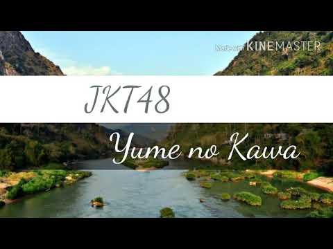 Lirik Jkt48-Yume no Kawa (Sungai Impian)