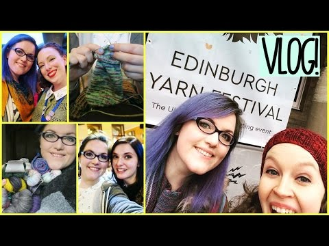 Edinburgh Yarn Festival 2017 VLOG and HAUL!! ¦ The Corner of Craft