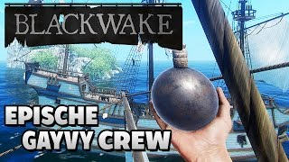 Blackwake German Gameplay - Die epische Gayvy Crew
