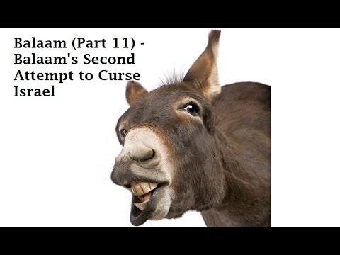 Balaam (Part 11) - Balaam's 2nd Attempt To Curse Israel (Num 23:11-20)