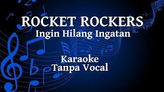 Rocket Rockers Ingin Hilang Ingatan Karaoke