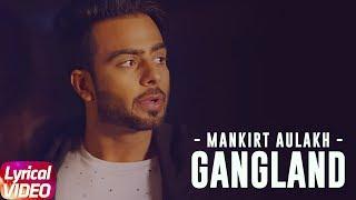 Gangland | Lyrical Video | Mankirt Aulakh Feat Deep Kahlon | Dj Flow