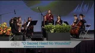 GYC 2013 - O Sacred Head Now Wounded (Alessandra Sorace)