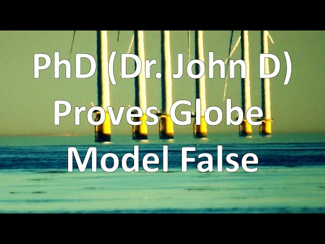 PhD Proves Globe Model False - Re-uploaded