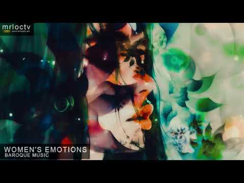 Cảm xúc phụ nữ - Women's emotions | Baroque Music