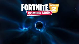 Fortnite Chapter 2 Today?! *LIVE Black Hole EVENT*
