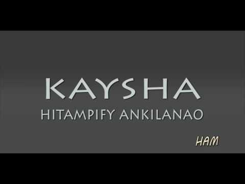 Kaysha - Hitampify ankilanao lyrics