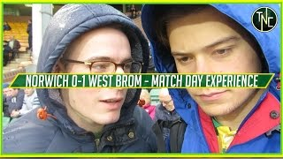 MATCH DAY EXPERIENCE - Norwich 0 -1 West Brom