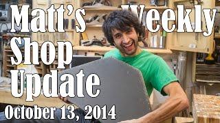 Matt's Weekly Shop Update - Oct 13 2014