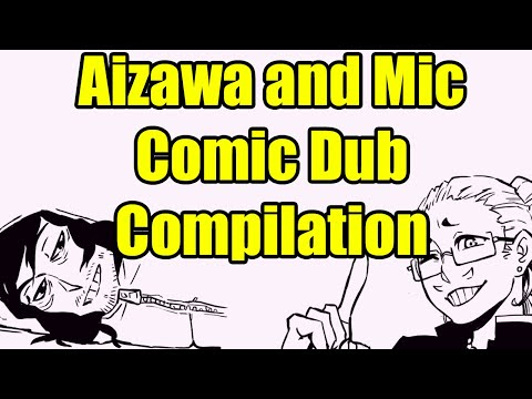 Aizawa and Mic Comic Dub Compilation