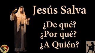 ¿Qué Significa que Jesús Salva? - Tengo Preguntas