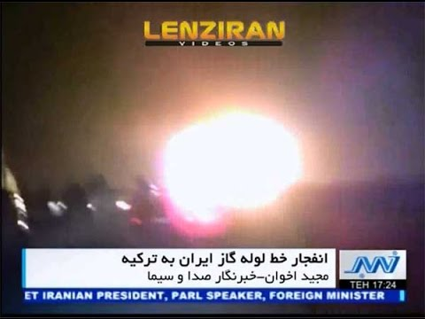 Confrontations in Turkey and explosion of pipeline for export gas from Iran