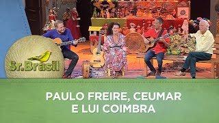 Sr. Brasil   Paulo Freire, Ceumar e Lui Coimbra