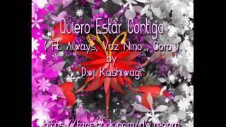 Quiero Estar Contigo (Ft. Always Ft. Voz Niño Ft. Coro) by Dwi Kashiwagi