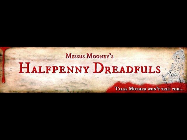 Halfpenny Dreadfuls Promo