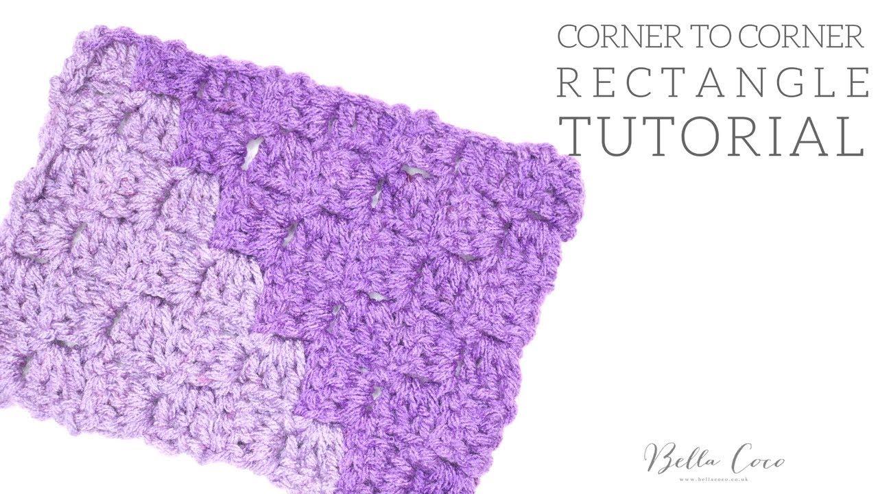 Crochet Corner To Corner Rectangle Bella Coco Youtube