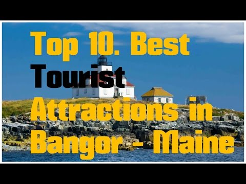 Top 10. Best Tourist Attractions In Bangor - Travel Maine