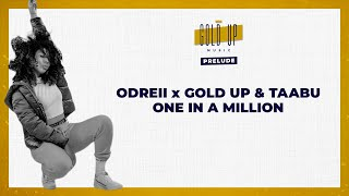 Odreii & Gold Up & Taabu - One In A Million [Lyrics Video]