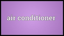 Air conditioner Meaning