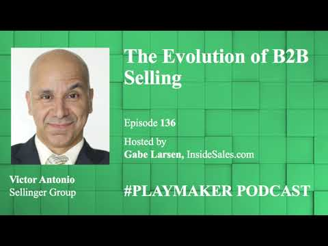 The Evolution of B2B Selling w/Victor Antonio @Sellinger Group