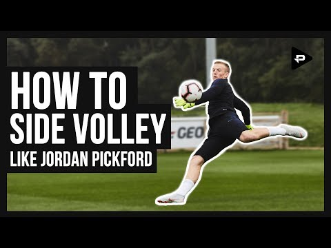 HOW TO SIDE VOLLEY LIKE ENGLAND GOALKEEPER JORDAN PICKFORD
