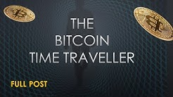 "Bitcoin time traveller -""I HAVE SEEN THE FUTURE!"" - full post narrated"