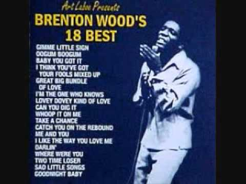 Brenton Wood i like the way you love me