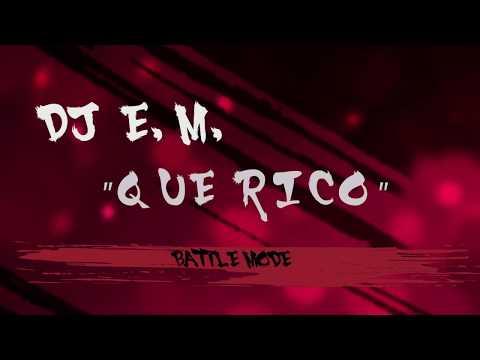 DJ E.M. - QUE RICO