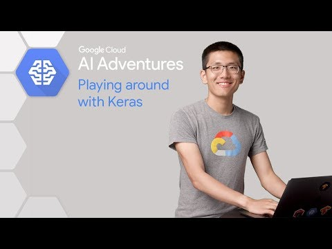 Getting Started with Keras (AI Adventures)