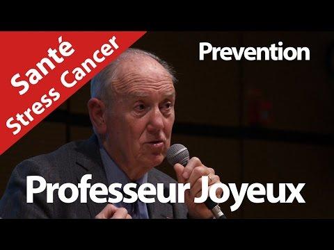 Cancer, Stress, Santé. Conférence Professeur Joyeux