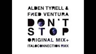 Alden Tyrell feat  Fred Ventura - Dont stop(Italoconnection Remix)