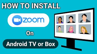How to Install Zoom on Android TV or MI Box 4K