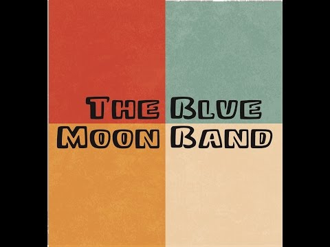 Blue Moon Band promo video