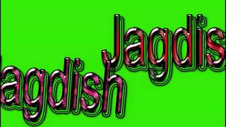 Jagdish Name Green Screen Video | Jagdish Name Effects chroma key Animated Video