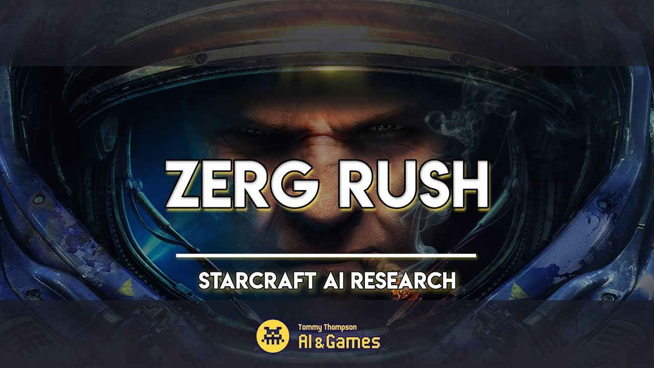 Zerg Rush: A History of StarCraft AI Research - Tommy