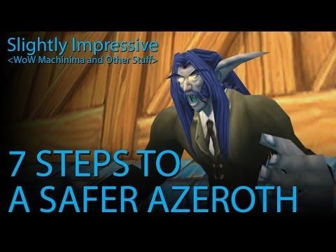 7 Steps to a Safer Azeroth (WoW Machinima)