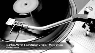 Matthias Meyer & Christopher Groove - More or Less