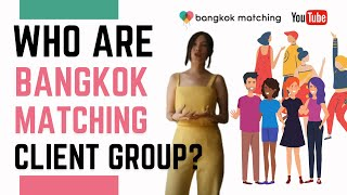Thailand Best Premium Matchmaking/Dating Service Agency - Who are Bangkok Matching's Clients