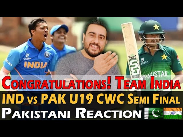 A Great Win! India vs Pakistan | U19 Semi Final CWC 2020 | Pakistani Reaction
