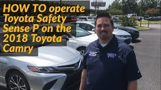 How To Operate Toyota Safety Sense on the 2018 Toyota Camry with Jonathan Sewell Sells in Enterprise