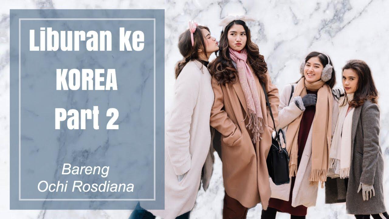 [AVLOG] - MAIN KE LOKASI DRAMA KOREA BARENG OCHI ROSDIANA PART 2