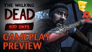 The Walking Dead: 400 DAYS First Look Preview! How is Telltale Building On Success? E3 2013