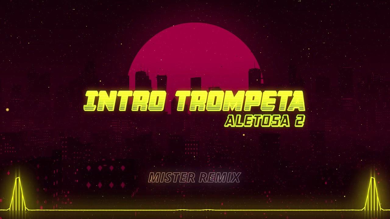 INTRO TROMPETA ALETOSA 2 - RKT - MISTER REMIX