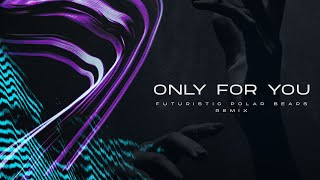 Nicky Romero & Sick Individuals ft. XIRA - Only For You (Futuristic Polar Bears Remix)