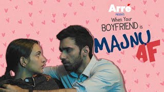 When Your Boyfriend Is Majnu AF ft Avinash Tiwary & Tripti Dimri | Laila Majnu Releases Sept 7